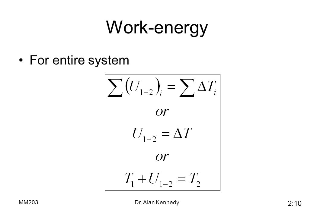 Work-energy For entire system MM203 Dr. Alan Kennedy