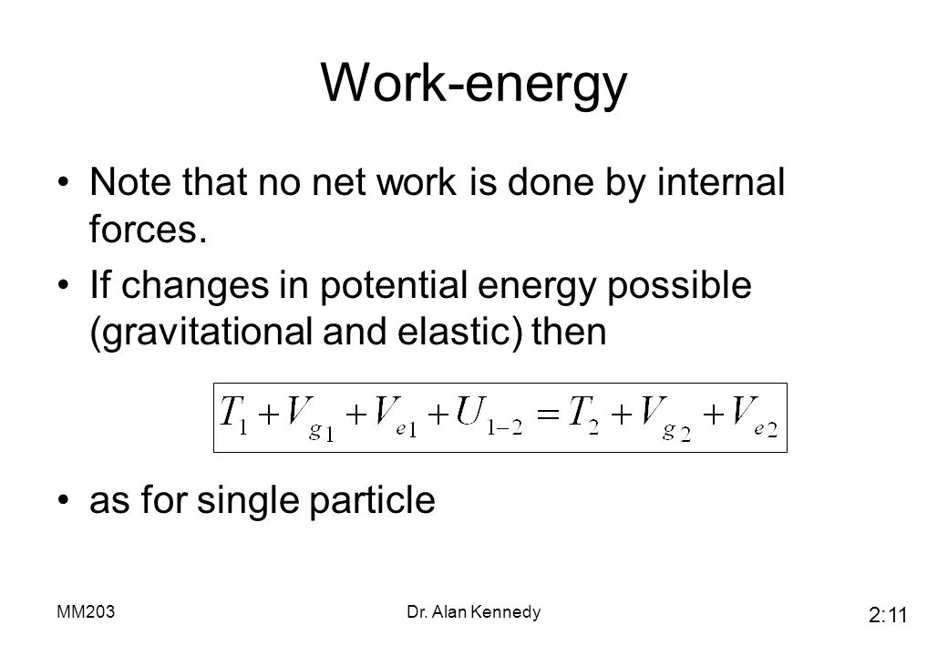 Work-energy Note that no net work is done by internal forces.