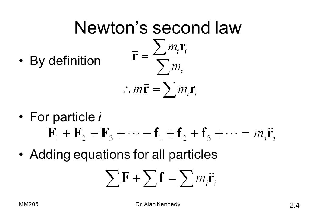 Newton's second law By definition For particle i