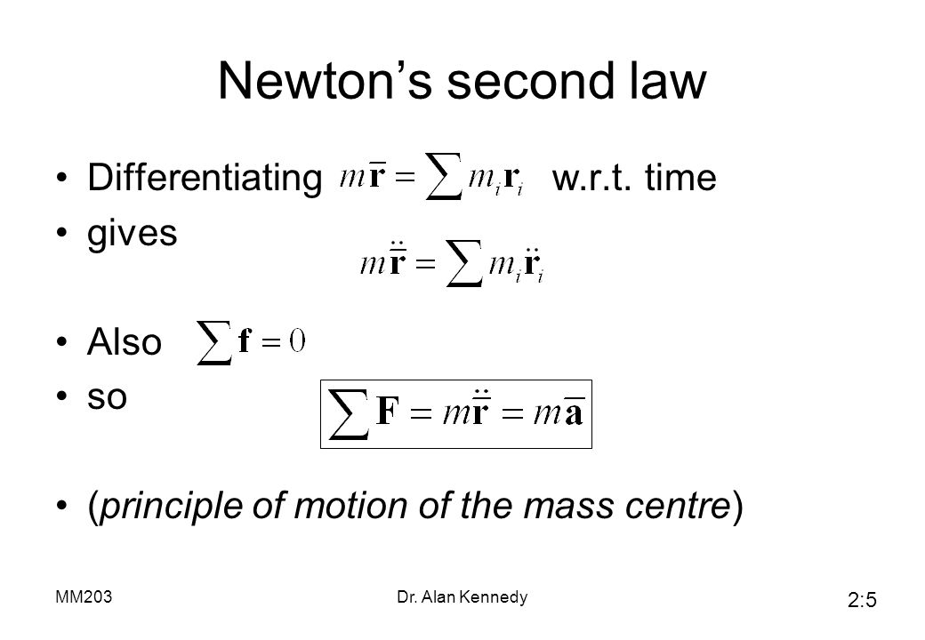Newton's second law Differentiating w.r.t. time gives Also so
