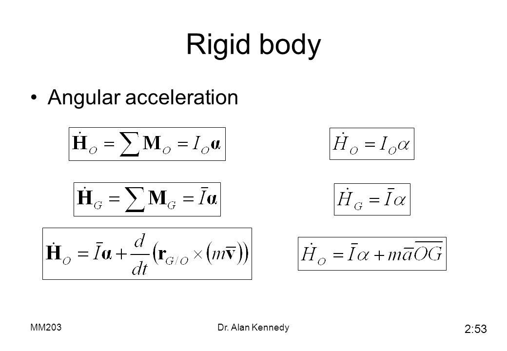 Rigid body Angular acceleration MM203 Dr. Alan Kennedy