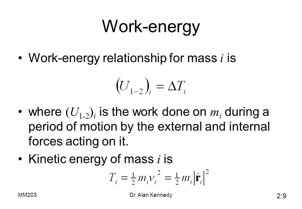 Work-energy Work-energy relationship for mass i is