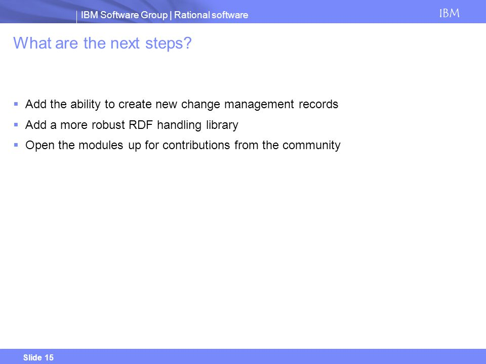 What are the next steps Add the ability to create new change management records. Add a more robust RDF handling library.