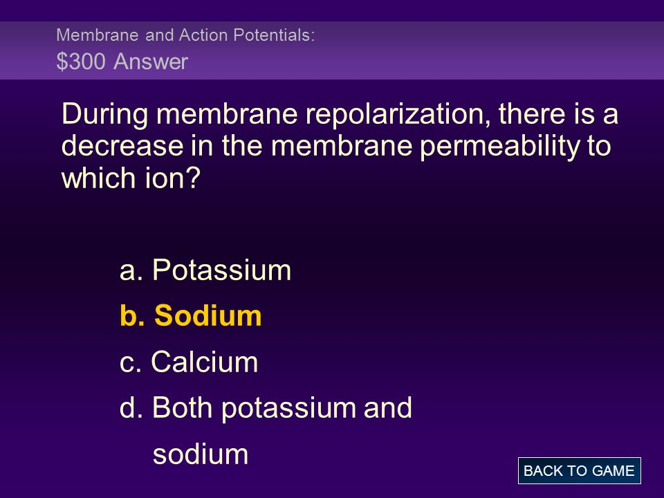 Membrane and Action Potentials: $300 Answer