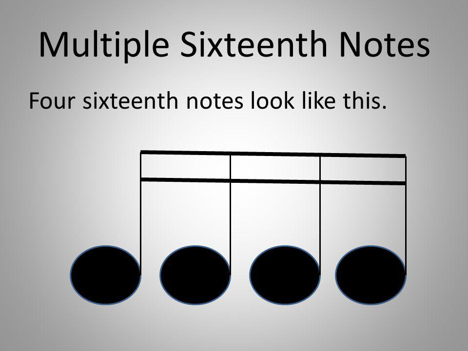 Multiple Sixteenth Notes