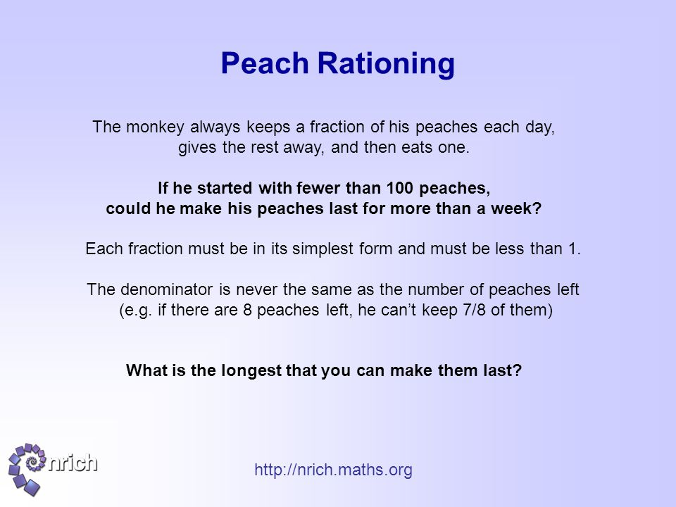 Peach Rationing The monkey always keeps a fraction of his peaches each day, gives the rest away, and then eats one.