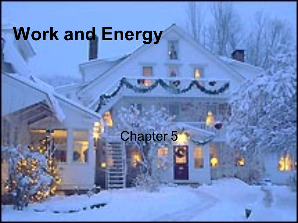 Work and Energy Chapter 5