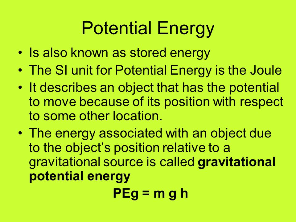 Potential Energy Is also known as stored energy