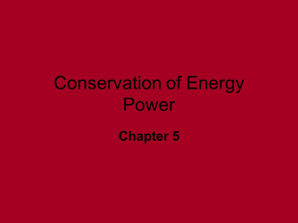 Conservation of Energy Power
