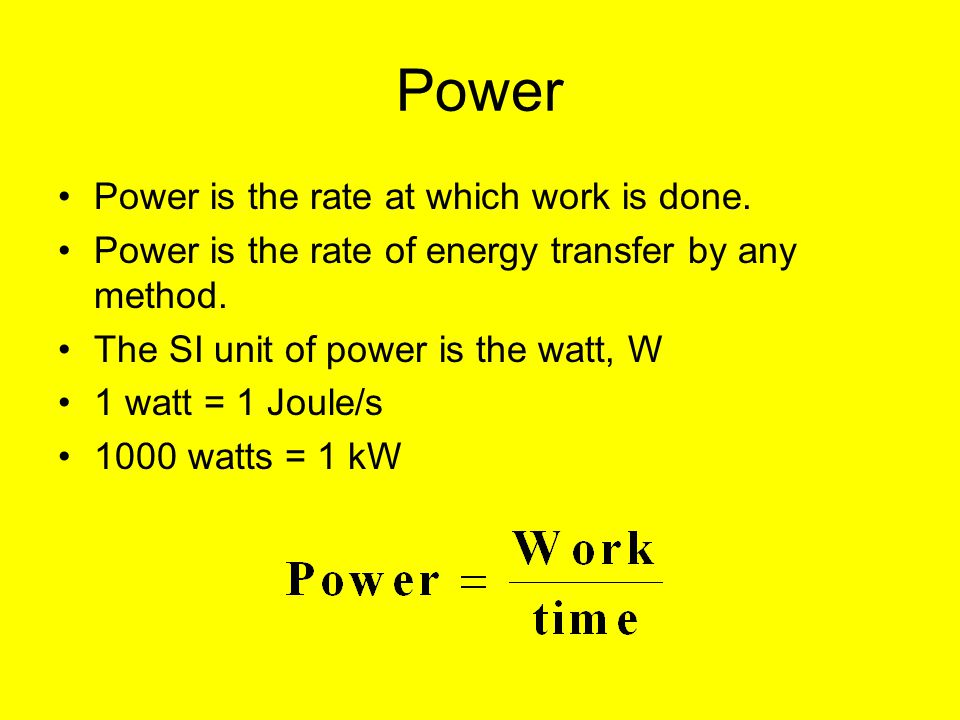 Power Power is the rate at which work is done.