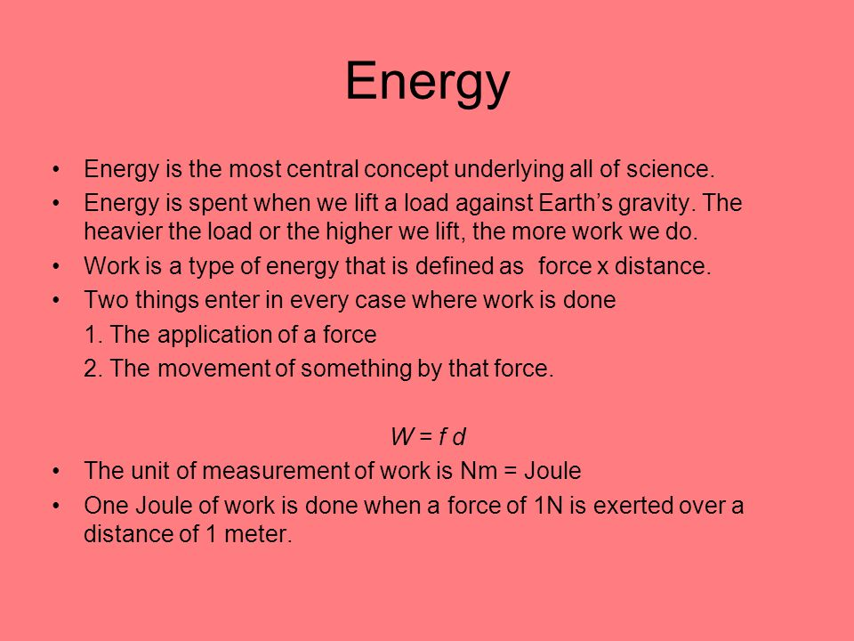Energy Energy is the most central concept underlying all of science.