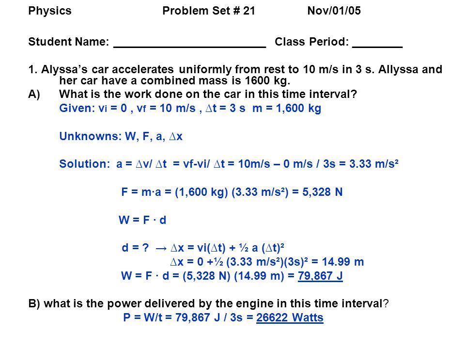 Physics Problem Set # 21 Nov/01/05 Student Name: ________________________ Class Period: ________