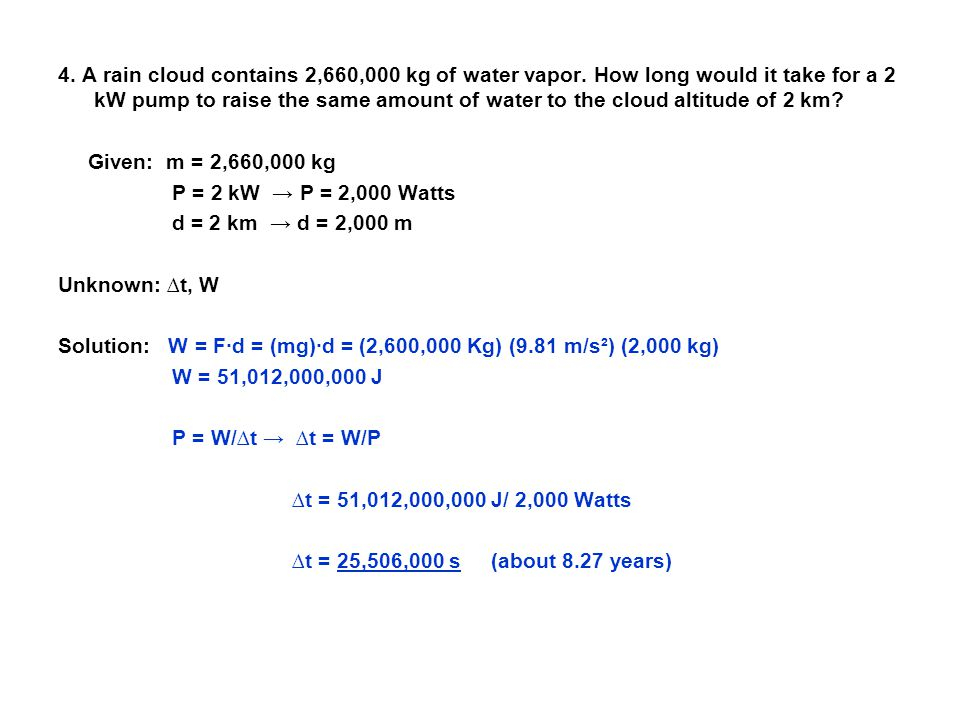 4. A rain cloud contains 2,660,000 kg of water vapor