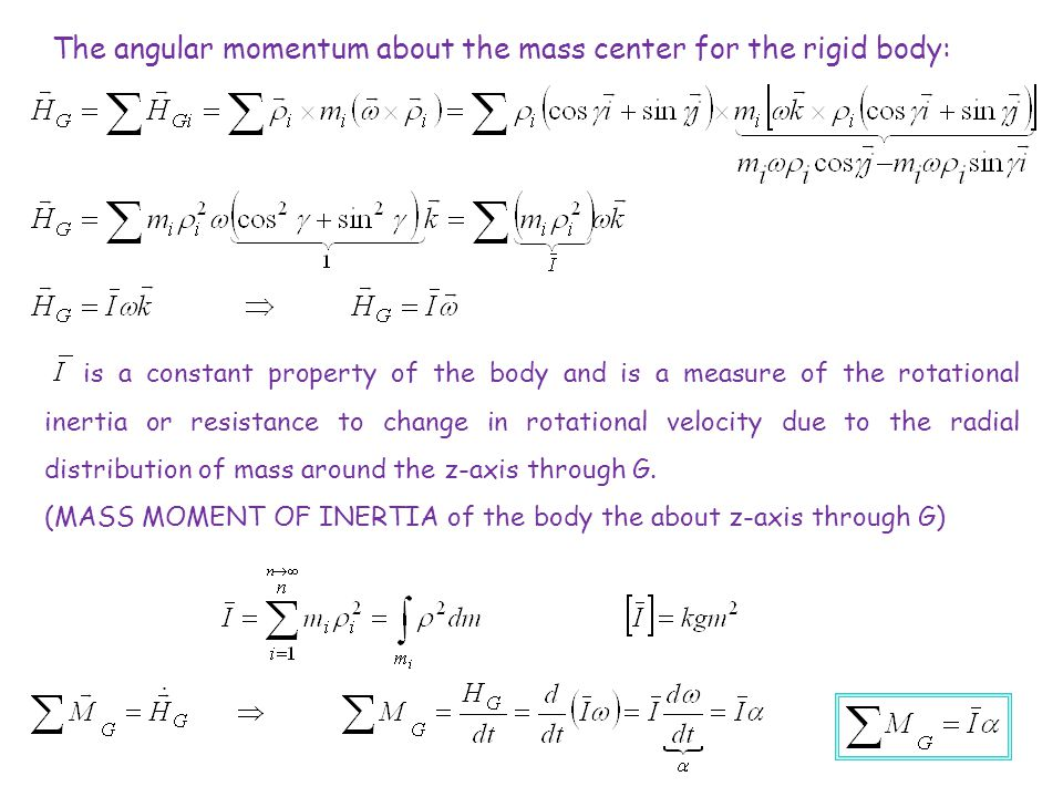 The angular momentum about the mass center for the rigid body: