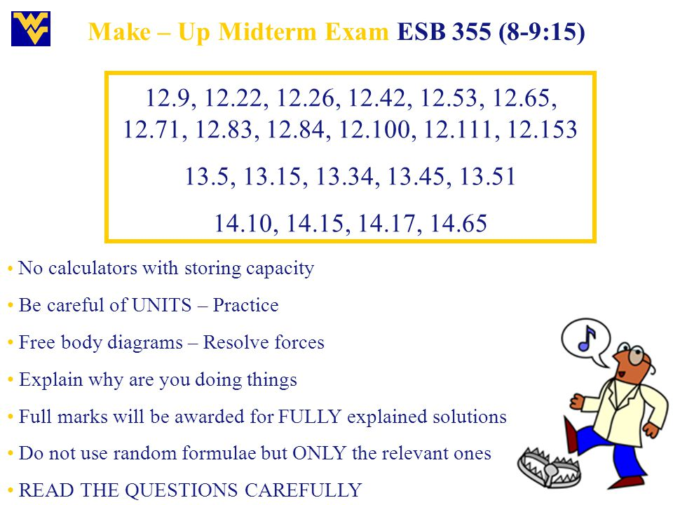 Make – Up Midterm Exam ESB 355 (8-9:15)