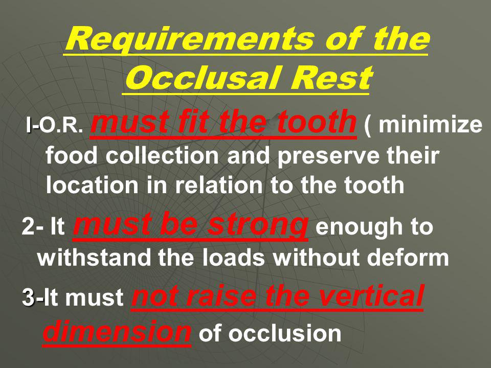 Requirements of the Occlusal Rest