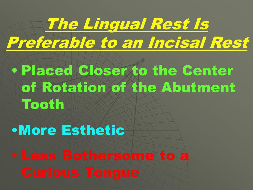 The Lingual Rest Is Preferable to an Incisal Rest