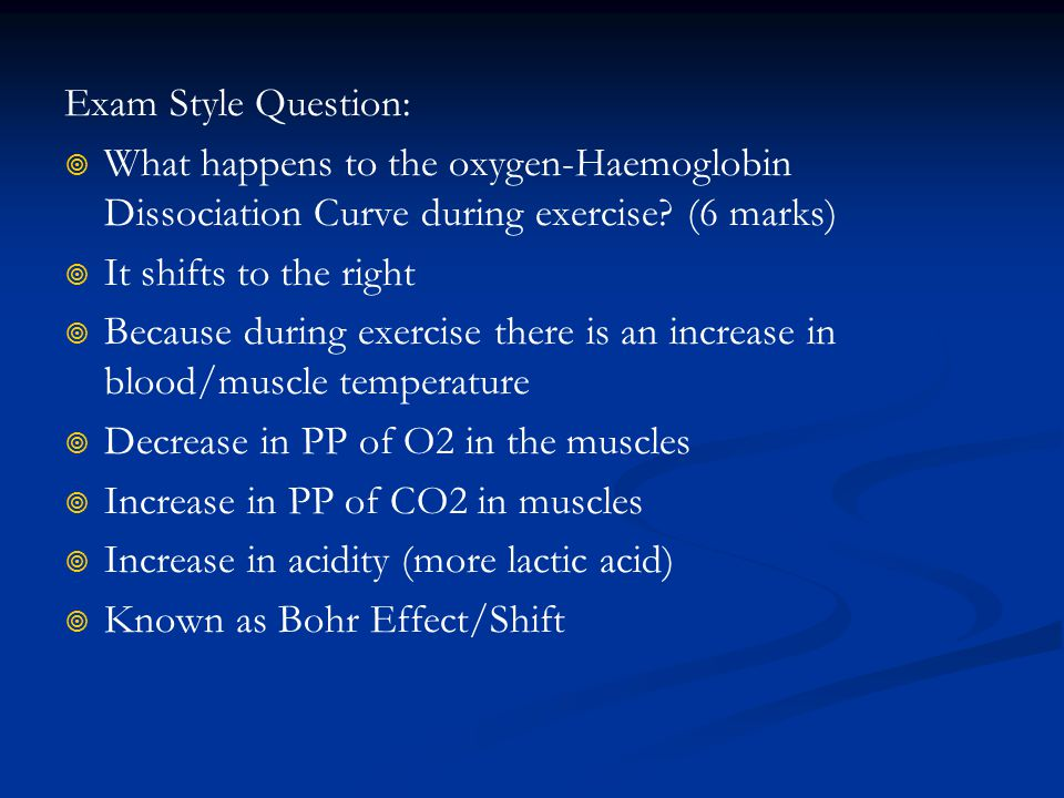 Exam Style Question: What happens to the oxygen-Haemoglobin Dissociation Curve during exercise (6 marks)