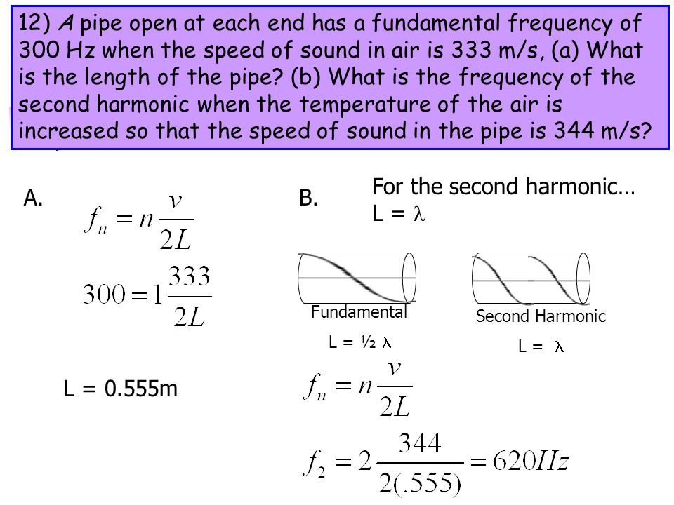 For the second harmonic… L =  A. B.