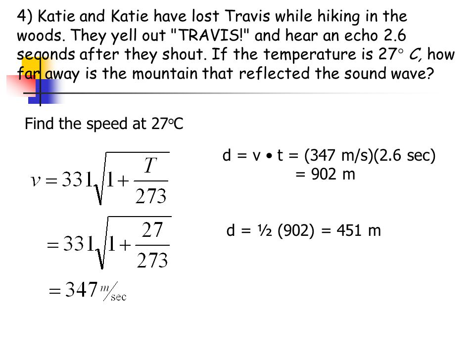 4) Katie and Katie have lost Travis while hiking in the woods