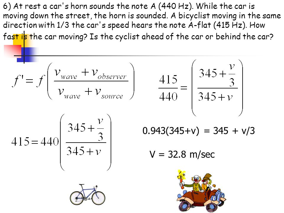 6) At rest a car s horn sounds the note A (440 Hz)