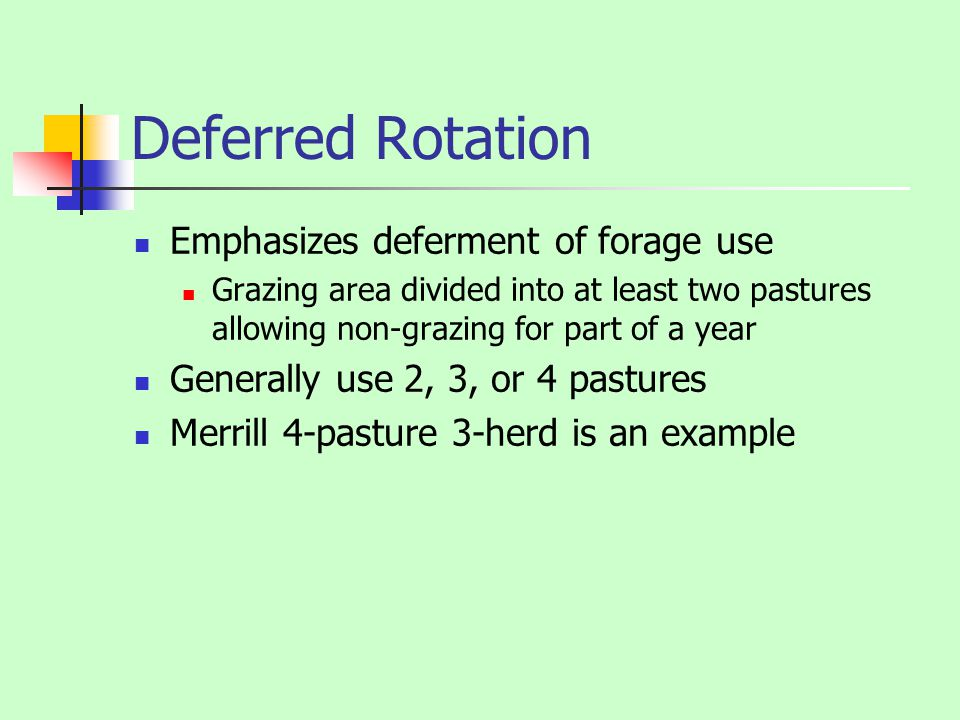 Deferred Rotation Emphasizes deferment of forage use