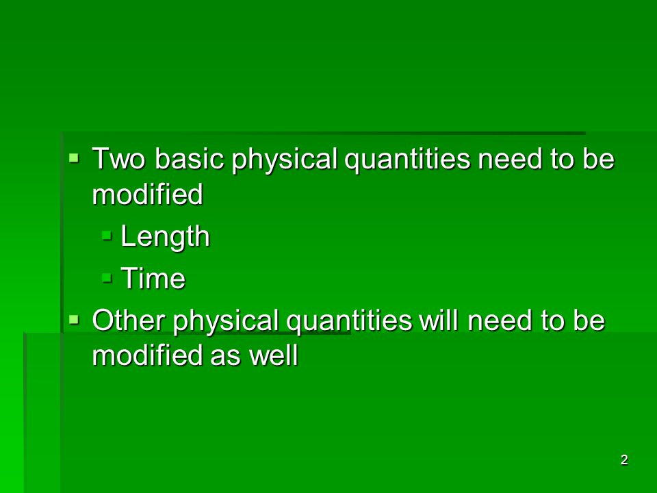 Two basic physical quantities need to be modified