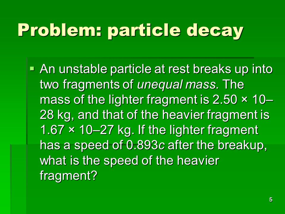 Problem: particle decay