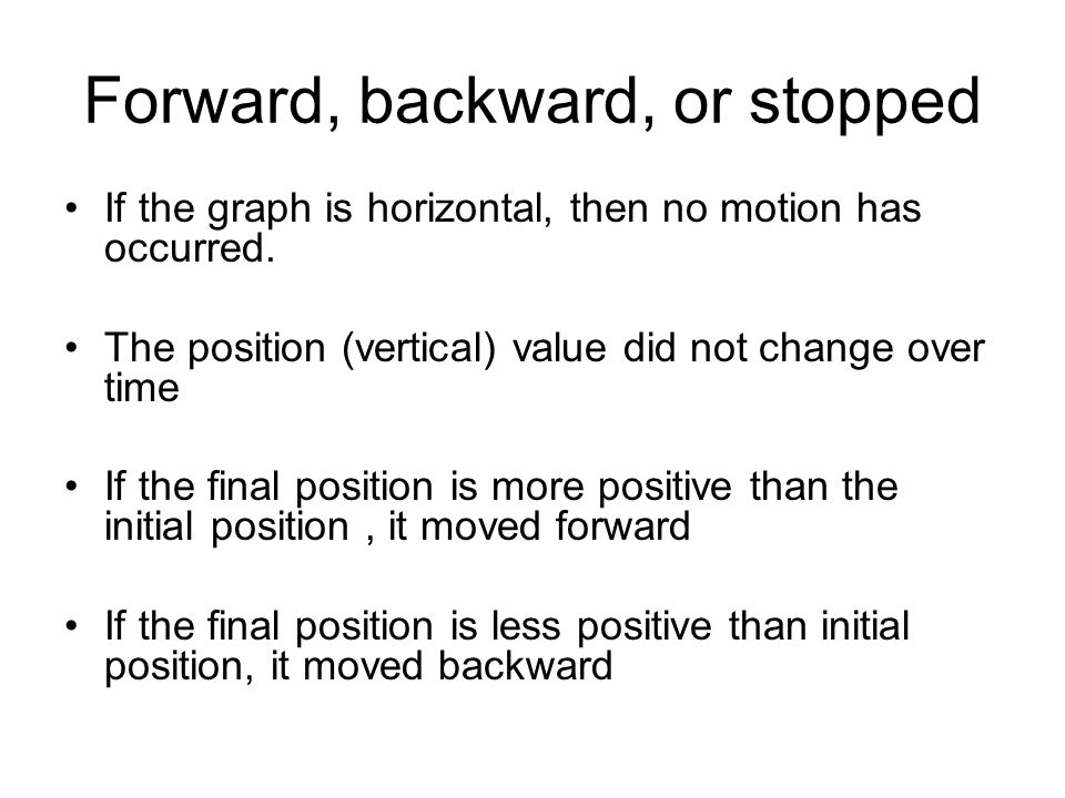 Forward, backward, or stopped