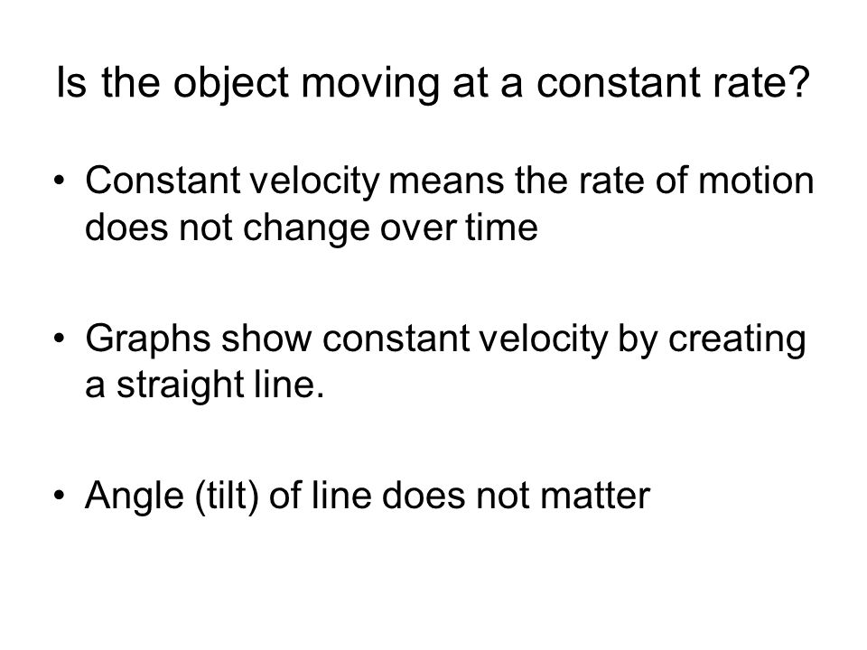 Is the object moving at a constant rate