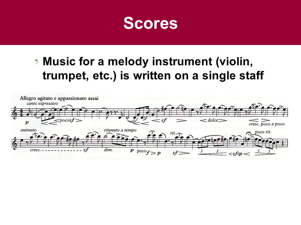 Scores Music for a melody instrument (violin, trumpet, etc.) is written on a single staff