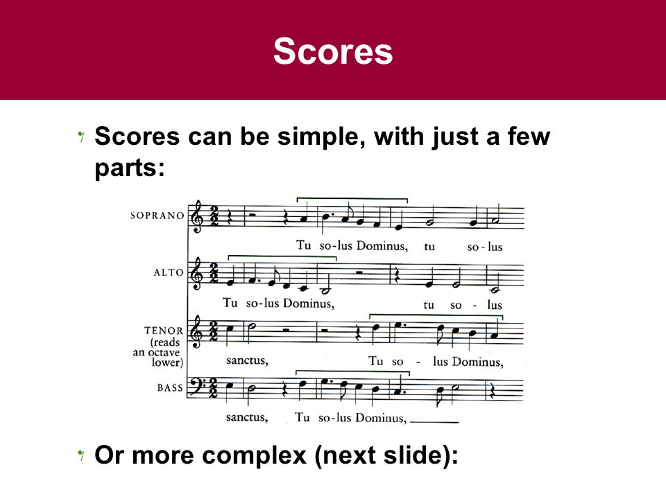 Scores Scores can be simple, with just a few parts: