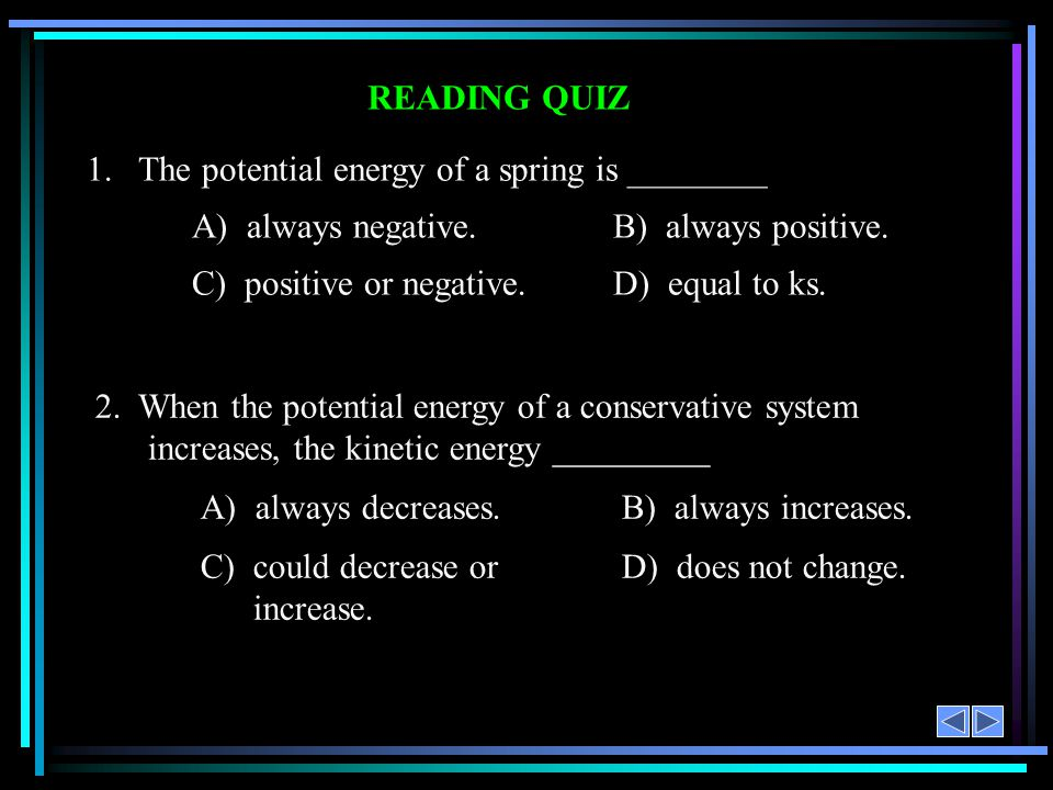 1. The potential energy of a spring is ________