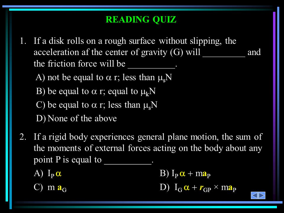 A) not be equal to a r; less than sN B) be equal to a r; equal to kN