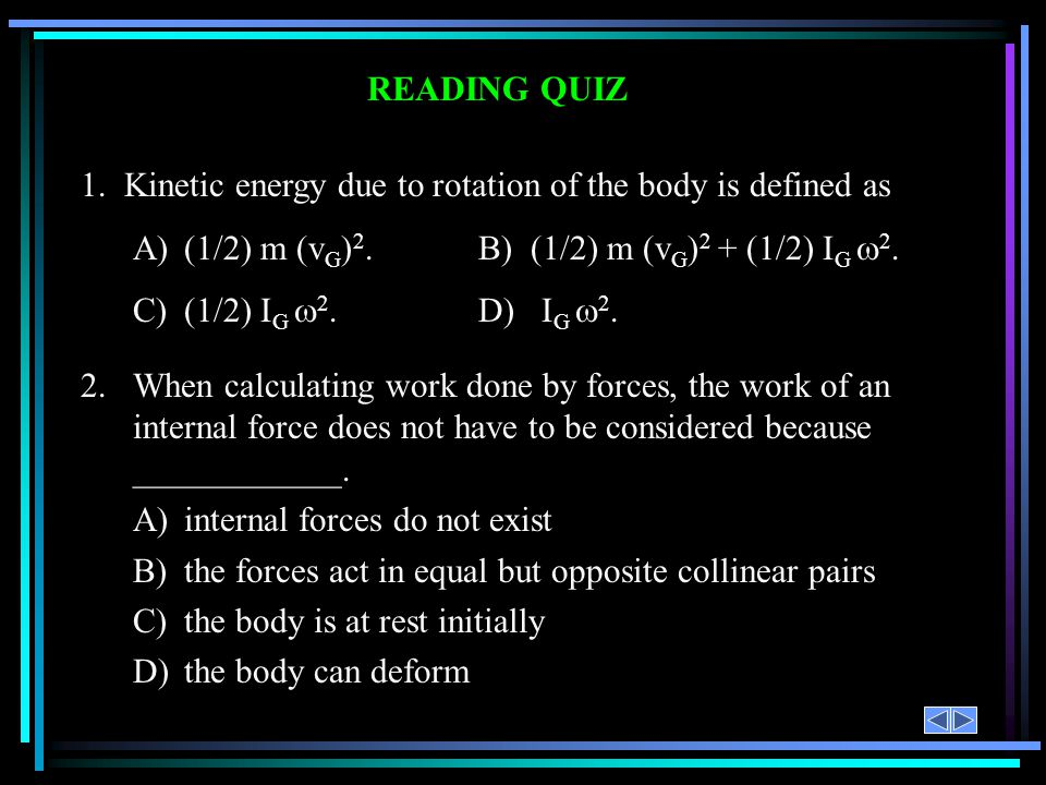 1. Kinetic energy due to rotation of the body is defined as