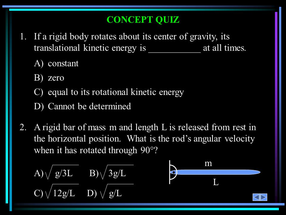 C) equal to its rotational kinetic energy D) Cannot be determined
