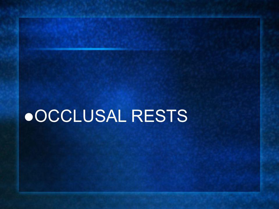 OCCLUSAL RESTS