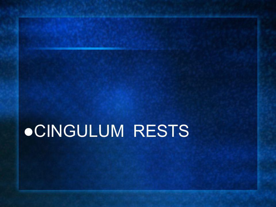 CINGULUM RESTS