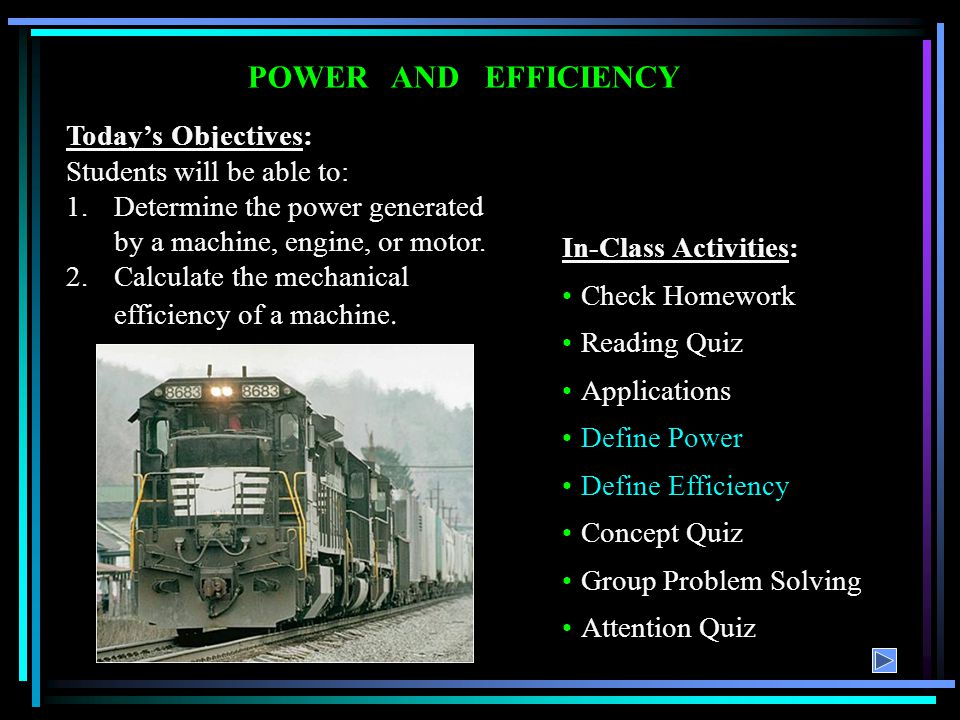 POWER AND EFFICIENCY Today's Objectives: Students will be able to: