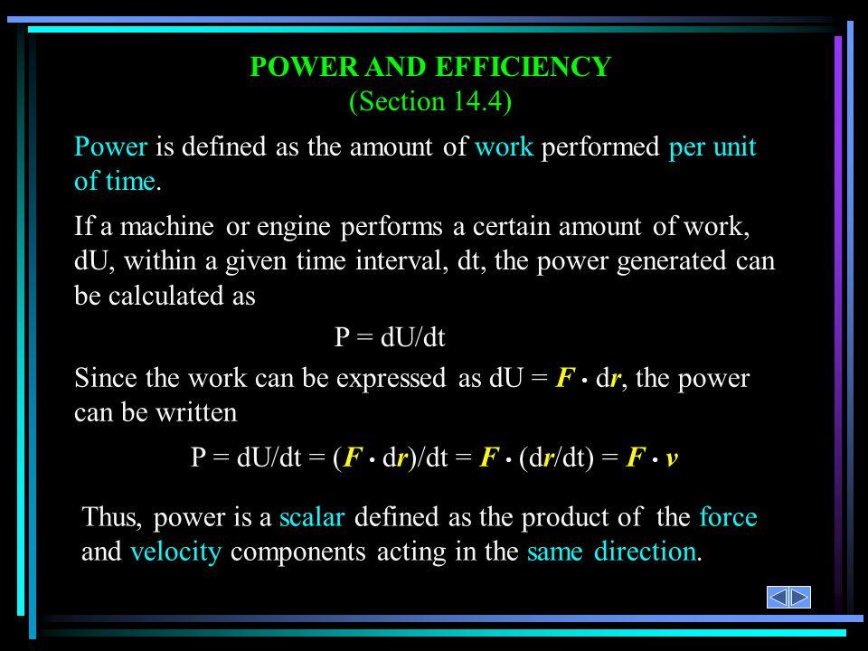 P = dU/dt = (F • dr)/dt = F • (dr/dt) = F • v