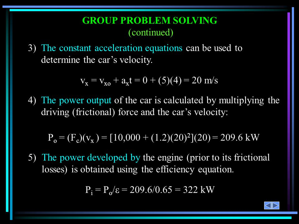 GROUP PROBLEM SOLVING (continued) 3) The constant acceleration equations can be used to determine the car's velocity.