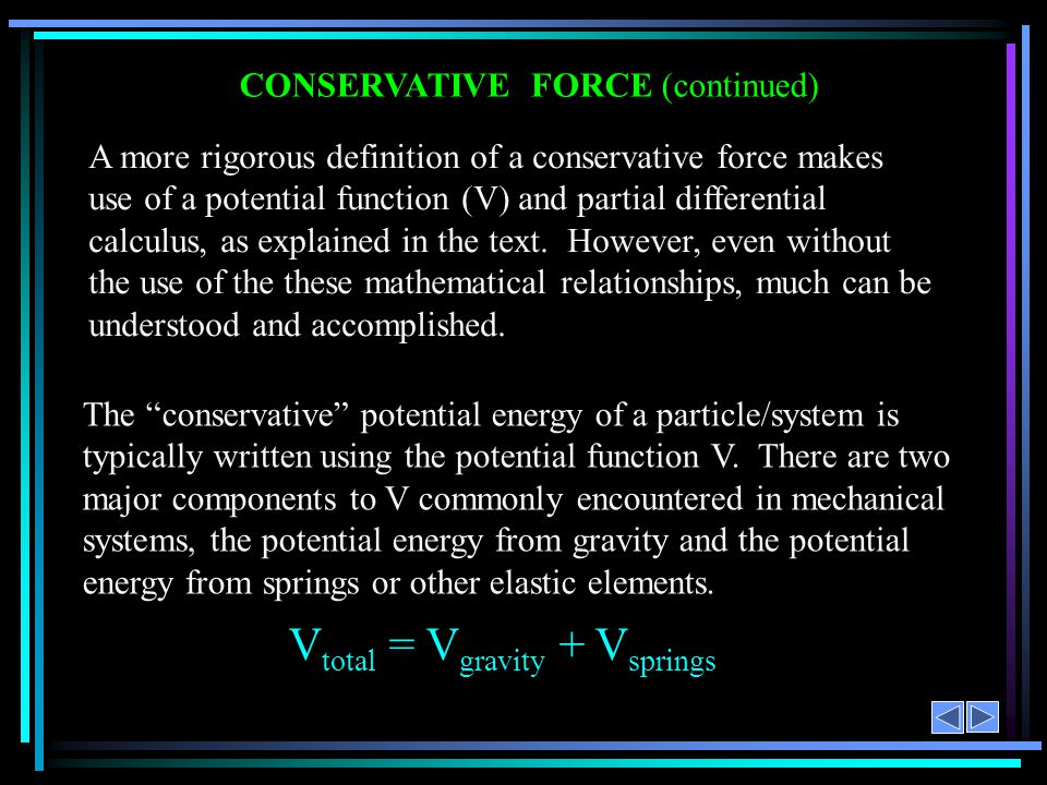 CONSERVATIVE FORCE (continued)