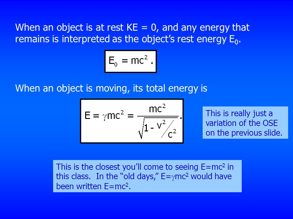 When an object is moving, its total energy is