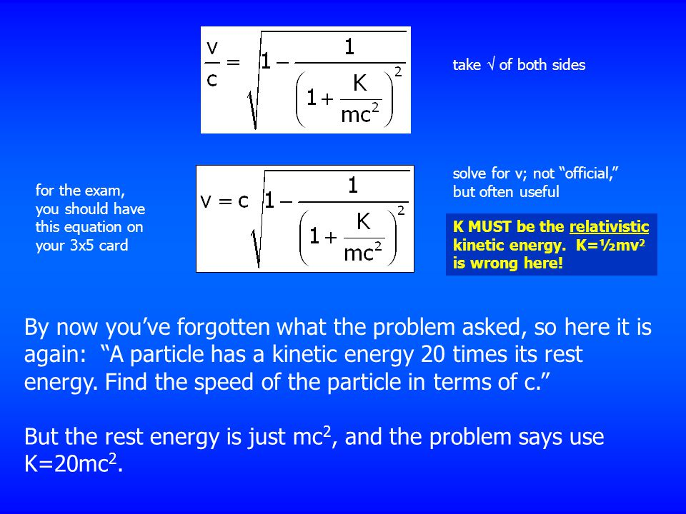 But the rest energy is just mc2, and the problem says use K=20mc2.