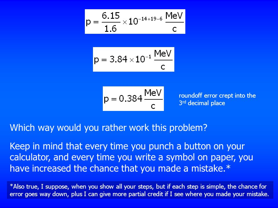 Which way would you rather work this problem