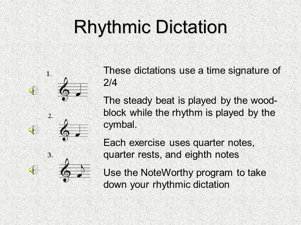 Rhythmic Dictation These dictations use a time signature of 2/4