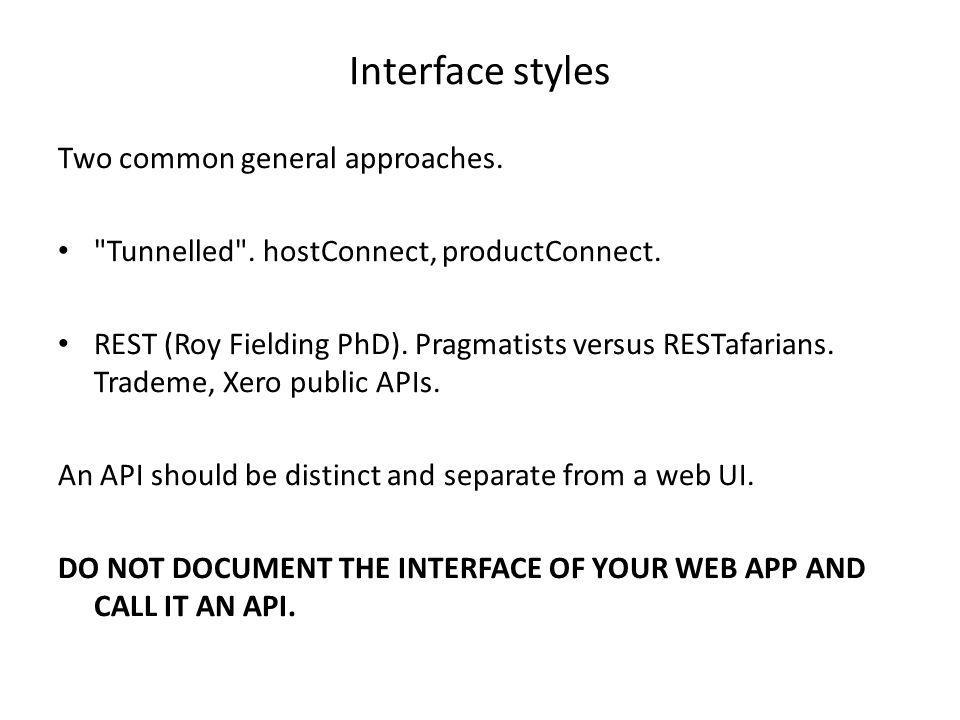Interface styles Two common general approaches.