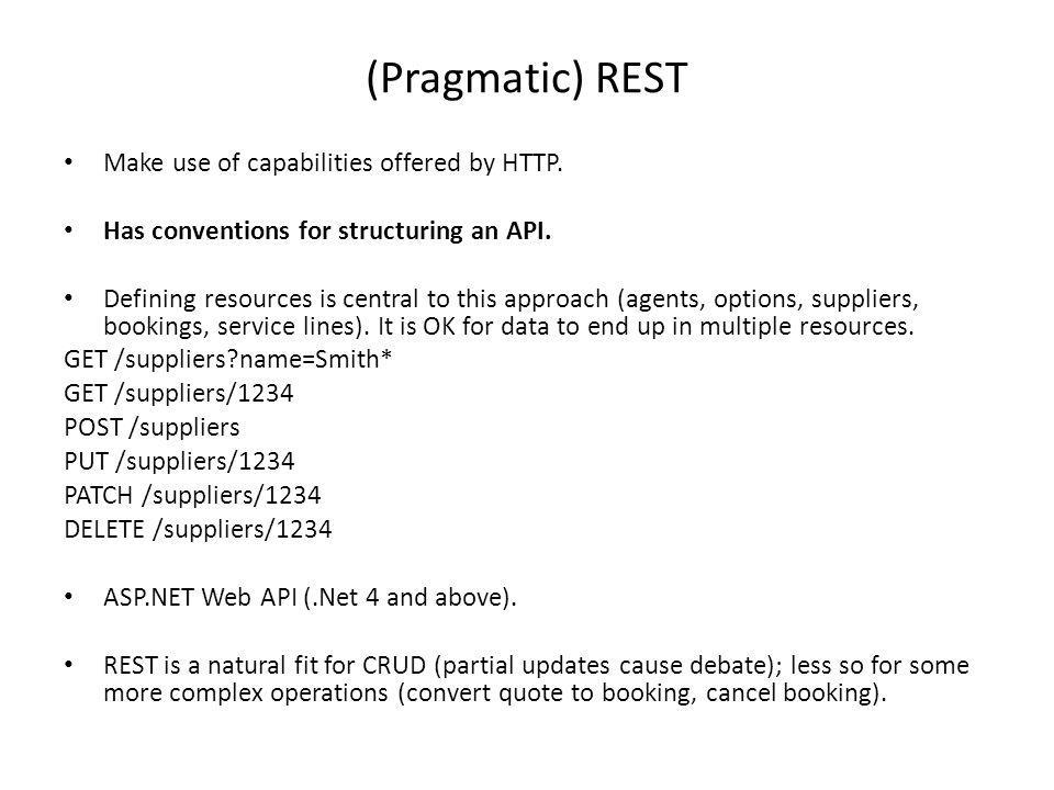 (Pragmatic) REST Make use of capabilities offered by HTTP.