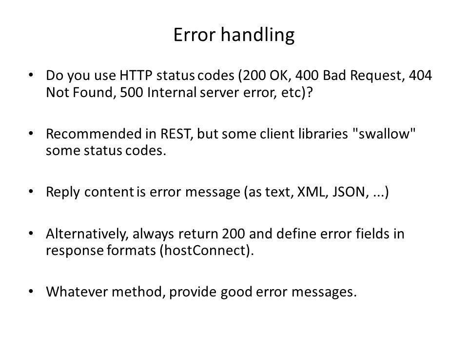 Error handling Do you use HTTP status codes (200 OK, 400 Bad Request, 404 Not Found, 500 Internal server error, etc)
