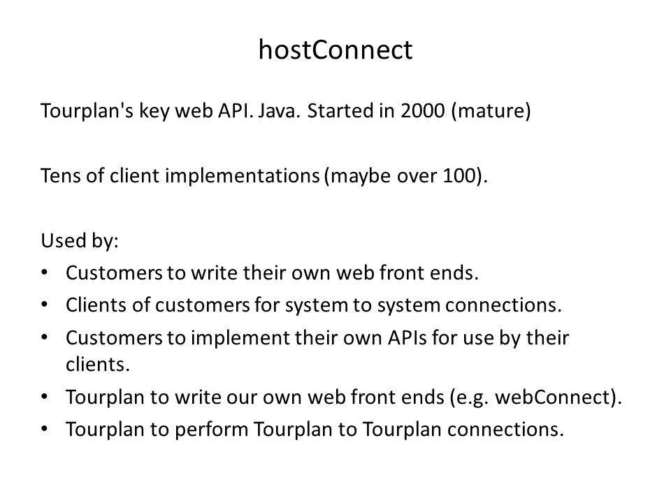 hostConnect Tourplan s key web API. Java. Started in 2000 (mature)